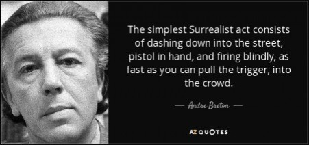 quote-the-simplest-surrealist-act-consists-of-dashing-down-into-the-street-pistol-in-hand-andre-breton-68-36-46